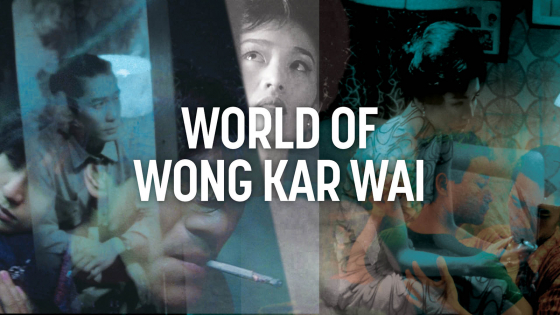 World of Wong Kar Wai series banner - collage of film images